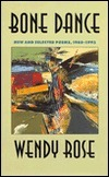 Bone Dance: New and Selected Poems, 1965-1993  by  Wendy Rose