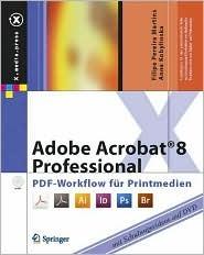 Adobe Acrobat 8 Professional: PDF-Workflow F R Printmedien Filipe Pereira Martins