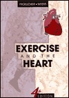 Exercise and the Heart  by  Victor F. Froelicher