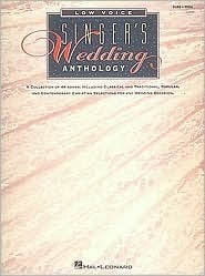 Singers Wedding Anthology Edition: Low Voice - 59 Songs Hal Leonard Publishing Company