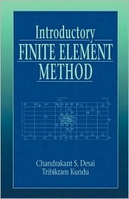 Introductory Finite Element Method  by  Chandrakant S. Desai