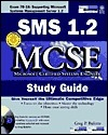 SMS 1.2 MCSE Study Guide [With Contains Internet Explorer 4.0, Acrobat Reader...]  by  Greg P. Bulette