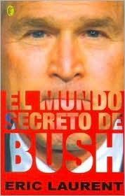 El Mundo Secreto de Bush  by  Éric Laurent