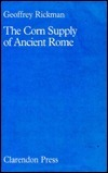 The Corn Supply of Ancient Rome Geoffrey Rickman