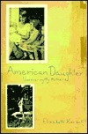 American Daughter: Discovering My Mother  by  Elizabeth Kendall