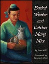 Basket Weaver and Catches Many Mice Janet Gill