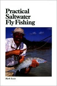 Practical Saltwater Fly Fishing  by  Mark Sosin