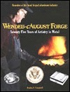 Wendell August Forge: Seventy Five Years of Artistry in Metal  by  Bonita J. Campbell