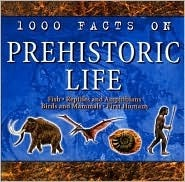 1000 Facts on Prehistoric life Andrew Campbell