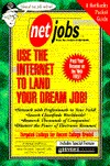 Netjobs: Use the Internet to Land Your Dream Job! Mary Goodwin