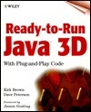 Ready-To-Run Java 3DTM [With *]  by  Kirk Brown