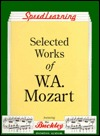 Selected Works of W.A. Mozart Wolfgang Amadeus Mozart