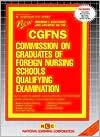 Commission on Graduates of Foreign Nursing Schools Qualifying Examination  by  Jack Rudman