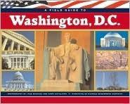 A Field Guide to Washington, DC Nichole Wadsworth Schrafft