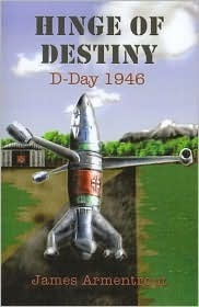 Hinge of Destiny: D-Day 1946  by  James Armentrout