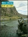River Journal: Rio Grande Craig Martin