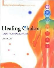 Healing Chakra: Light to Awaken My Soul [With CD]  by  Ilchi Lee