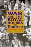 War and the Royal Houses of Europe in the Twentieth Century Anthony Devere-Summers