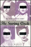 The Sewing Circle: Hollywoods Greatest Secret - Female Stars Who Loved Other Women  by  Axel Madsen