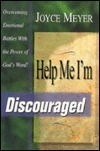 Help Me, Im Discouraged Joyce Meyer