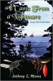It Came From a Nightmare: Escape from Death Island  by  Anthony L. Munoz