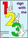 1 2 3: Sign With Me  by  Susan P. Shroyer