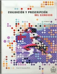 Evaluacion y Prescripcion del Ejercicio Vivian H. Heyward