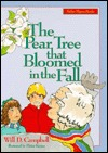 The Pear Tree That Bloomed in the Fall  by  Will D. Campbell