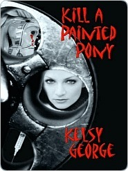 Kill A Painted Pony Kelsy George