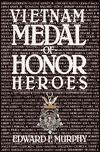 Vietnam Medal of Honor Heroes Edward F. Murphy