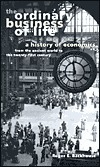 The Ordinary Business of Life: A History of Economics from the Ancient World to the Twenty-First Century  by  Roger Backhouse