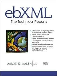 Ebxml: The Technical Reports  by  Aaron E. Walsh