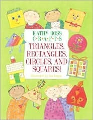 K.Ross Crafts Triangles,Rectan  by  Kathy Ross