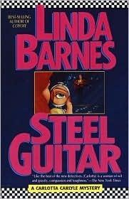 Steel Guitar (Carlotta Carlyle Series #4)  by  Linda Barnes