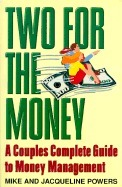 Two for the Money: A Couples Complete Guide to Money Management  by  Mike Powers