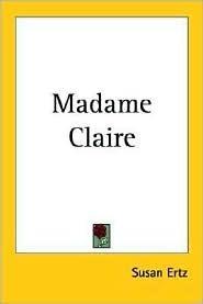 Madame Claire Susan Ertz