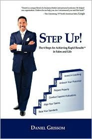 Step-Up!: The 6 Steps for Achieving Rapid Results  by  Daniel Grissom