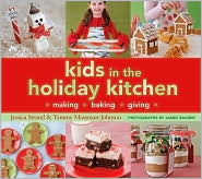 Kids in the Holiday Kitchen  by  Jessica Strand