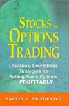 The Stock Option Income Generator: How To Make Steady Profits  by  Renting Your Stocks by Harvey C. Friedentag