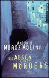 Die Augen eines Mörders. Antonio Muñoz Molina