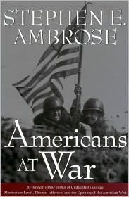 Americans at War Stephen E. Ambrose