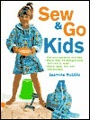 Sew And Go Kids: Full Size Patterns Included Jasmine Hubble