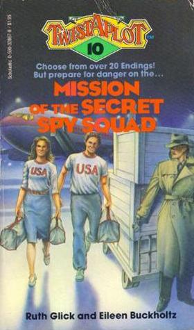 Mission of the Secret Spy Squad (Twistaplot, #10)  by  Ruth Glick