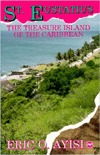 St. Eustatius, Treasure Island of the Caribbean  by  Eric Ayisi