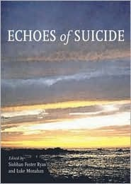 Echoes of Suicide  by  Siobhan Foster-Rayn
