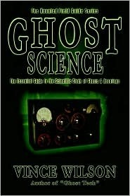 Ghost Science  by  Vince Wilson