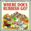 Where Does Rubbish Go?  by  Susan Mayes