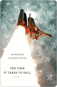 The Time It Takes to Fall: A Novel  by  Margaret Lazarus Dean