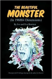 The Beautiful Monster  by  And Eva Houston Ivo and Eva Houston