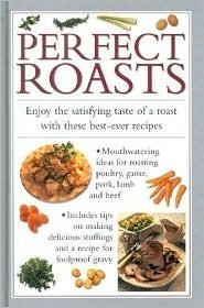 Perfect Roasts Southwater Publishing